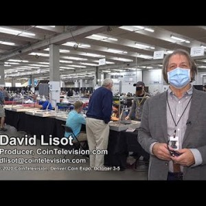 CoinTelevision: Walkabout with David Lisot at Denver Coin Expo During COVID Virus October 3-5, 2020.