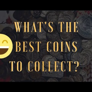 What is the best types of silver and copper coins to collect?