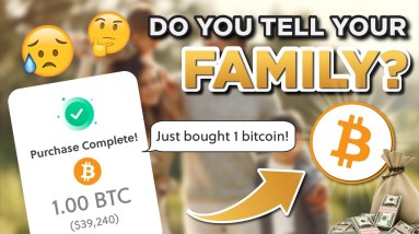 Do YOU Tell Friends and Family YOU Invested In Bitcoin?