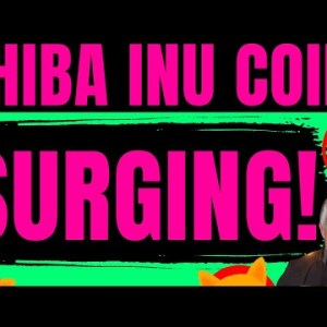 🔥 SHIBA INU COIN IS SURGING! FIND OUT WHY! 🔥