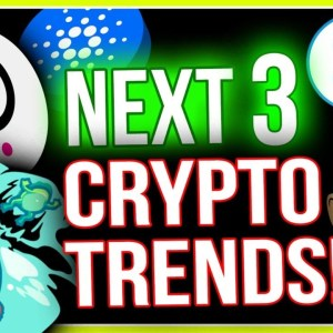 NEXT 3 CRYPTO TRENDS THAT ARE ABOUT TO EXPLODE.