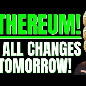 ETHEREUM - IT ALL CHANGES TOMORROW! ETHEREUM HOLDERS YOU NEED TO SEE THIS NOW!