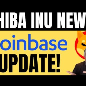 SHIBA INU - COINBASE UPDATE! SHIB HOLDERS YOU NEED TO SEE THIS!