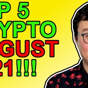 Top 5 Cryptos To Watch For Big Gains in August 2021!