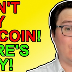 Don't Buy Bitcoin if You Want to Get Rich!