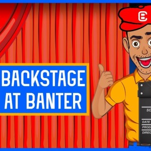 EXCLUSIVE VIDEO OF BEHIND THE SCENES AT BANTER!