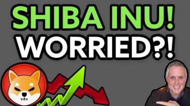 SHIBA INU COIN - AM I WORRIED?!