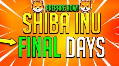 SHIBA INU FINAL DAYS!!! SHIB MUST WATCH!! - SHIBOSHIS NFT SHIB Update