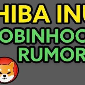 SHIBA INU HOLDERS! ROBINHOOD RUMORS ARE SWIRLING!