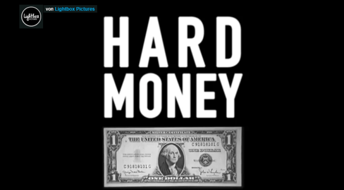 Hard Money – Der filmgewordene Bitcoin Standard