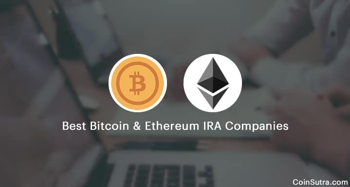 Best Bitcoin & Ethereum IRA Companies