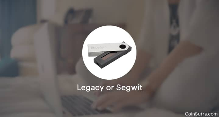 bitcoin legacy or segwit ledger nano s ansys fluent training in hyderabad