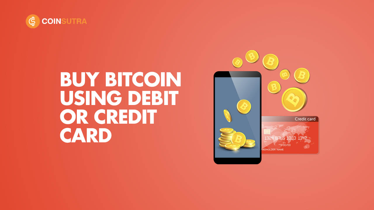 Buy Bitcoin With Debit or Credit Card