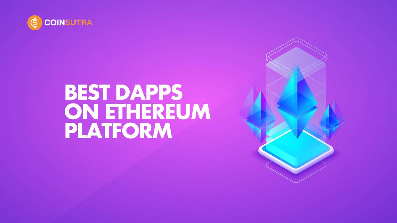 Best DApps On Ethereum Platform
