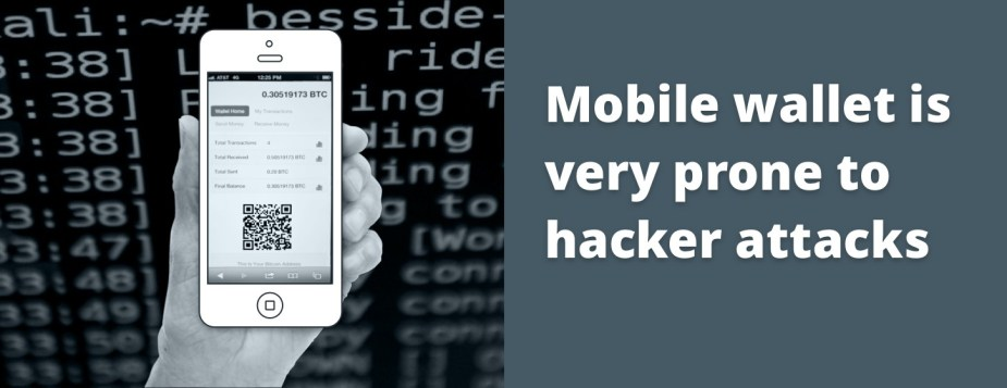 Mobile wallet is very prone to hacker attacks