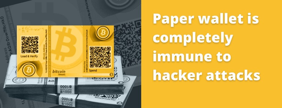 Paper wallet is completely immune to hacker attacks