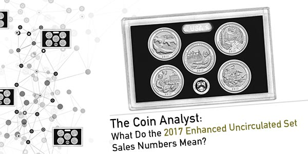 What Do the 2017 Enhanced Uncirculated Set Sales Numbers Mean?