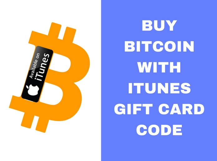 2 Easiest Ways to Buy Bitcoin with iTunes Gift Card Code Instantly