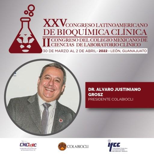 presidente de la Confederación Latinoamericana de Bioquímica Clínica (COLABIOCLI), el Dr. Álvaro Justiniano Grosz