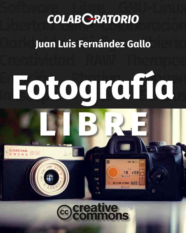 portada del libro Fotografía Libre, de Juan Luis Fernández Gallo