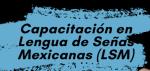SE CAPACITARÁ A PERSONAL DEL C4 EN LENGUA DE SEÑAS MEXICANAS