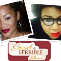 The Good and Terrible Show Ep 55 w/The Black Guy Who Tips & Cerrome Russell