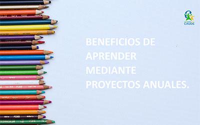 Beneficios de aprender mediante proyectos anuales