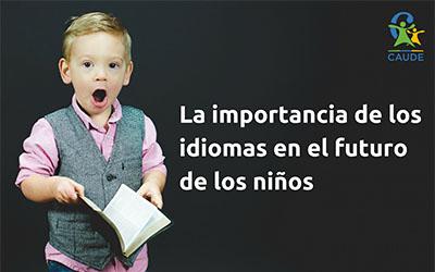 La importancia de los idiomas en el futuro de los niños