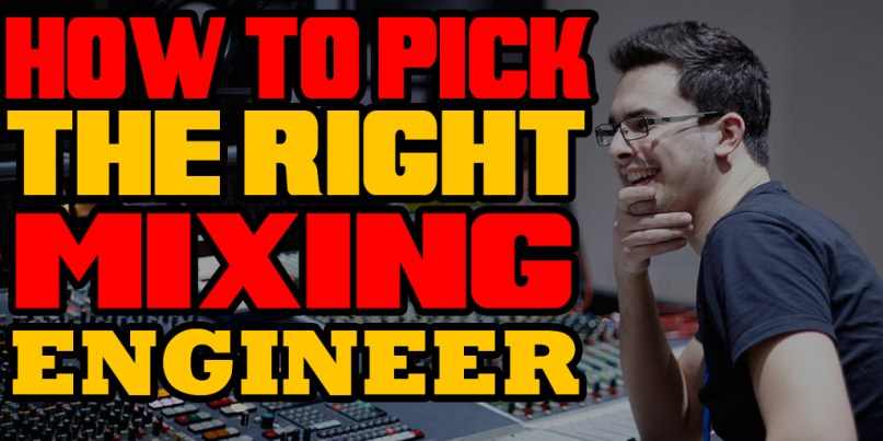 PICKING_THE_RIGHT_MIXING_ENGINEER