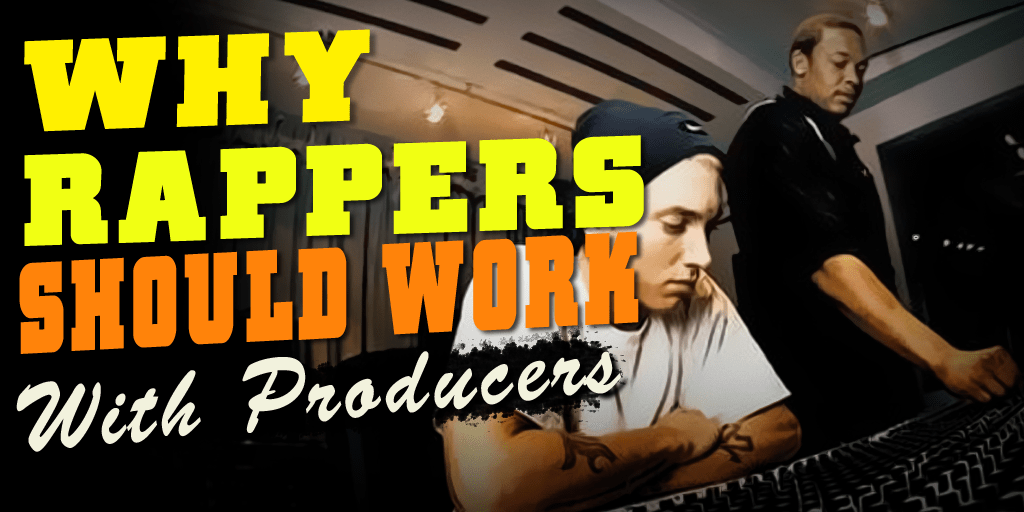 why rappers should work with producers