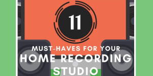 What You Need To Setup Your Home Studio