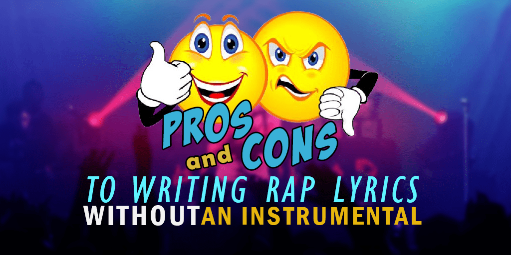 Pros and cons to writing rap lyrics without an instrumental writing rap lyrics without instrumental malvernweather Image collections