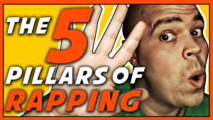The 5 Pillars of Rapping – How Rapping Really Works!