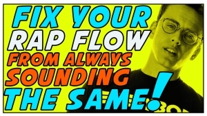 Fix Your Rap Flow From Always Sounding The Same!