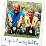 Prevent Back Pain- 5 Tips