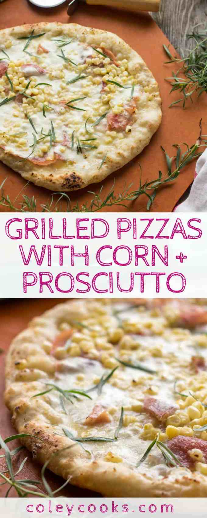GRILLED PIZZAS with CORN + PROSCIUTTO | The best white pizza recipe with sweet summer corn and salty prosciutto, finished with tarragon! #recipe #pizza #summer #grilled #corn | ColeyCooks.com