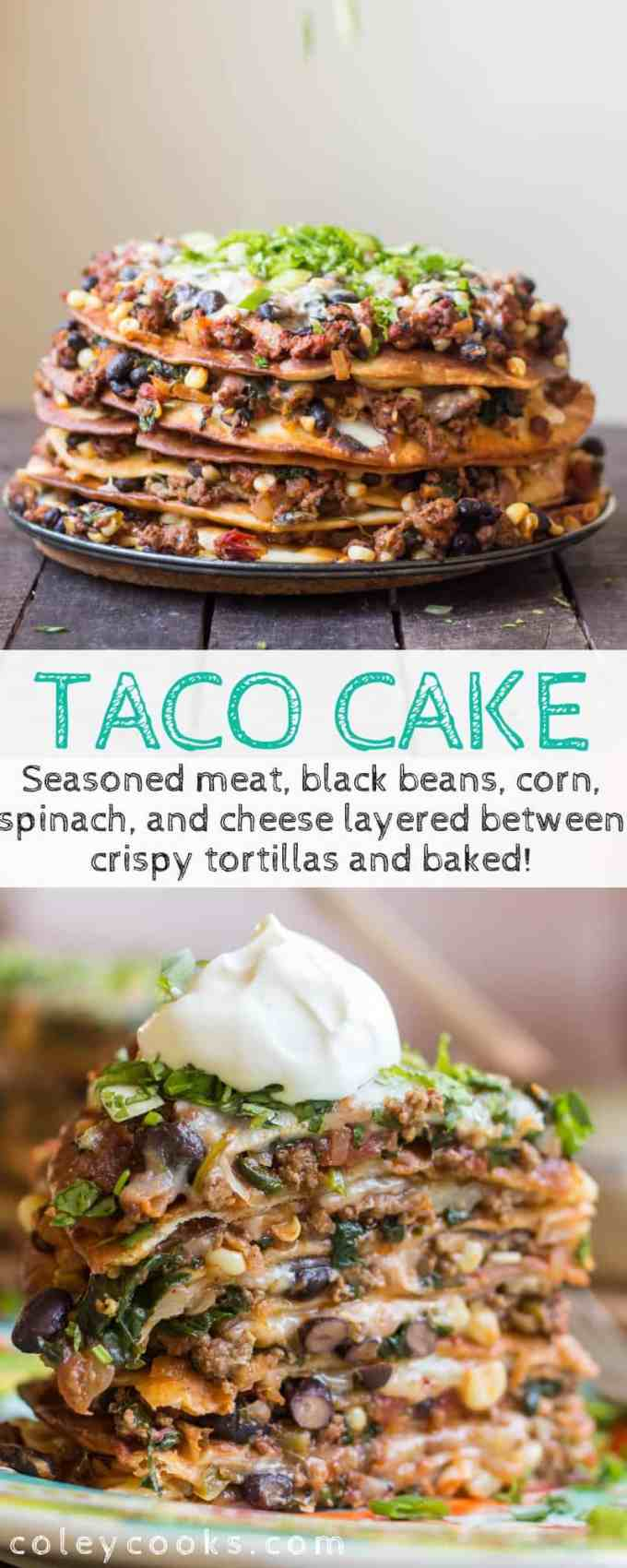 Taco Cake is a fun, layered tex Mex dinner idea! Seasoned meat, black beans, corn, spinach, and cheese layered between crispy tortillas and baked. Like Mexican Lasagna but better! #Mexican #casserole #baked #easy #recipe #cheesy #lasagna | ColeyCooks.com