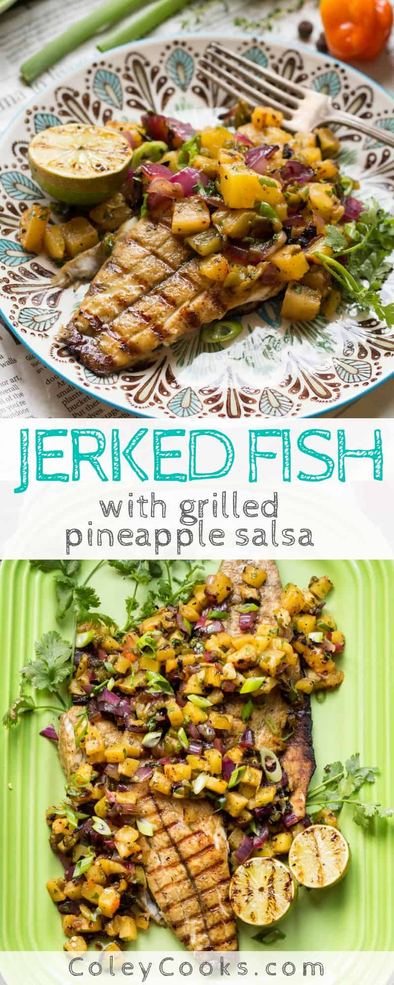 JERKED FISH with GRILLED PINEAPPLE SALSA | A light and flavorful summertime dinner! The Jamaican jerk marinade is spicy and smoky, and the grilled pineapple salsa gives it lots of sweet, tangy flavor. | ColeyCooks.com