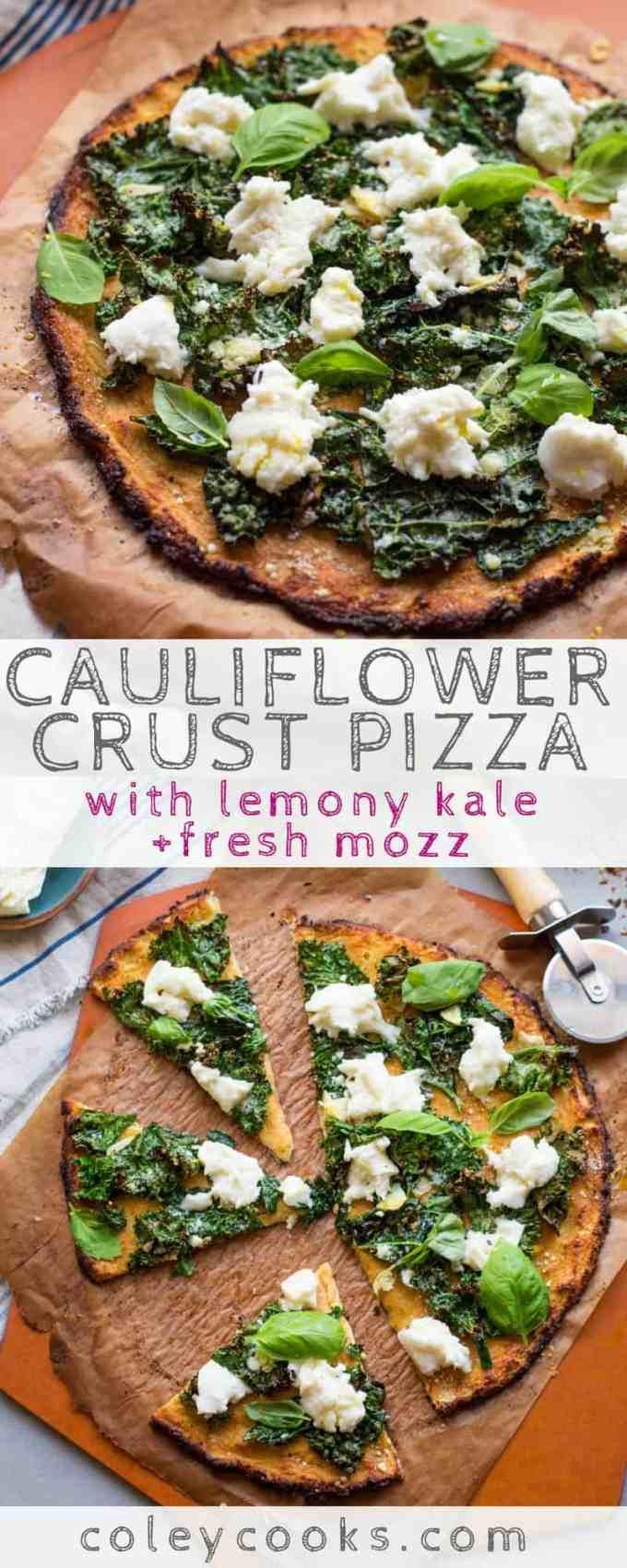 CAULIFLOWER CRUST PIZZA with LEMONY KALE + FRESH MOZZ   Easy + healthy cauliflower crust pizza with fresh mozzarella and lemony kale!   ColeyCooks.com