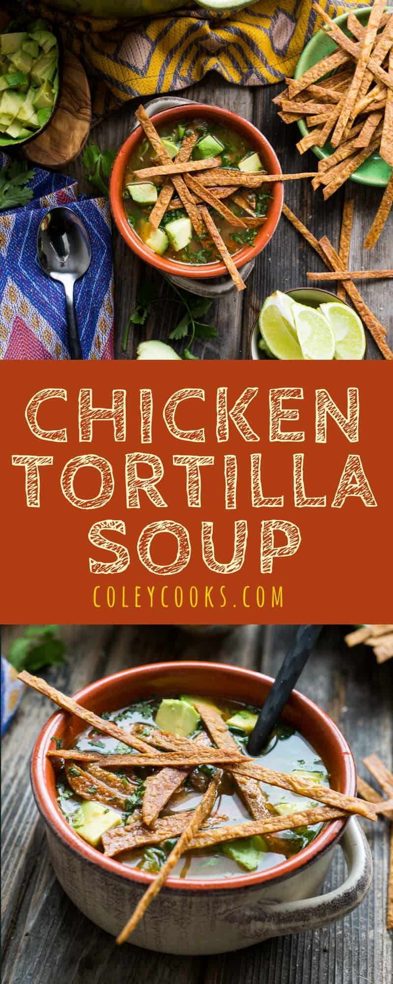 CHICKEN TORTILLA SOUP | Full of flavor, super healthy, and easy to make! This chicken tortilla soup hits all the marks. Also freezer friendly! | ColeyCooks.com
