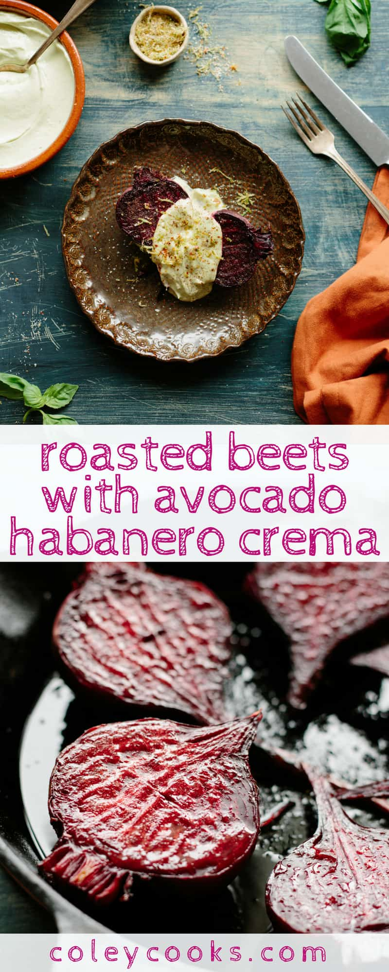 ROASTED BEETS with AVOCADO HABANERO CREMA | From Hartwood in Tulum, Mexico! This easy beet recipe is outrageously delicious. A wonderful side for grilled dinners. #recipe #sides #Tulum #hartwood #beets | ColeyCooks.com