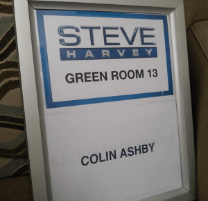 My green room name display while getting ready to appear on Steve Harvey