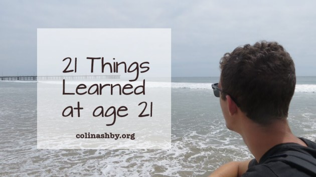 21 things learned at age 21