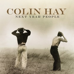 Colin Hay – Next Year People (2015)