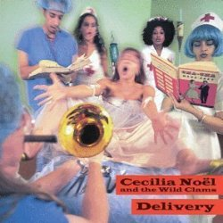 Cecilia Noël & The Wild Clams – Delivery (1998)