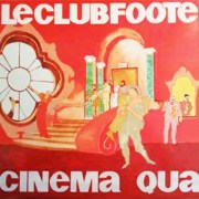 Le Club Foote – Cinema Qua (1984)