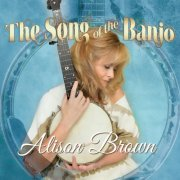 Alison Brown – The Song of the Banjo (2015)
