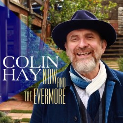 Colin Hay – Now and the Evermore [Single] (2020)