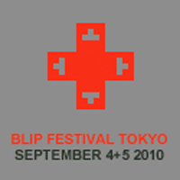 Blip festival Tokyo 2010