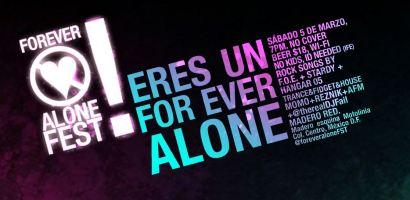 ¿Aún no sabes qué es el #ForeverAloneFest?